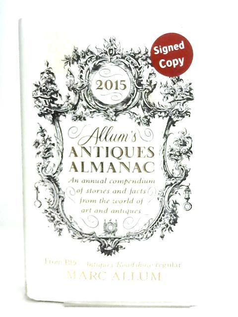 Allum's Antiques Almanac 2015 by Marc Allum