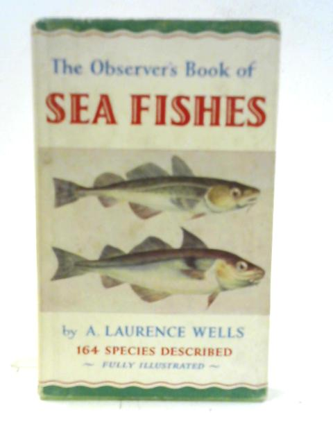 The Observer's Book of Sea Fishes By Albert Laurence Wells