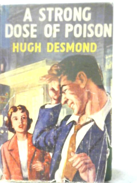 A Strong Dose of Poison by Hugh Desmond