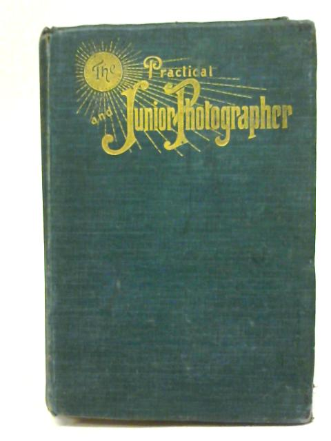 The Practical & Junior Photographer (Volume II) by Unstated