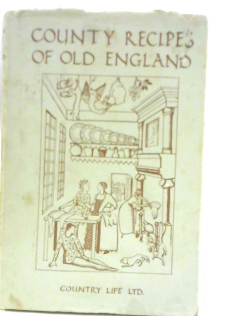 County Recipes of Old England by Helen Edden