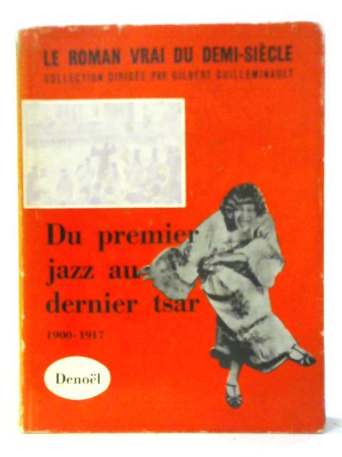 Du premier jazz au dernier Tsar by Collection dirigée par Robert Guilleminault.