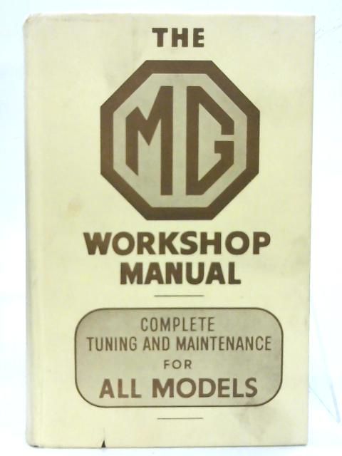 The Complete MG Workshop and Tuning Manual. by W. E. Blower