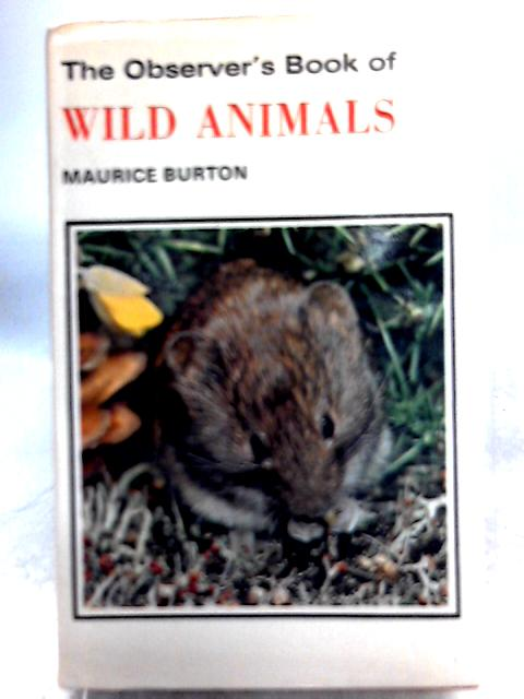 The Observer's Book of Wild Animals by Maurice Burton