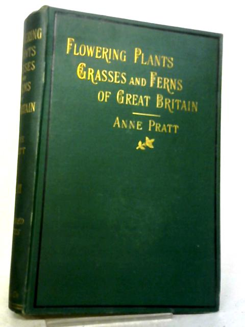 The Flowering Plants Grasses, Sedges & Ferns of Great Britain Vol. III by Anne Pratt