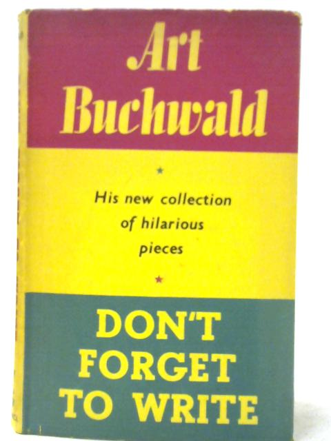 Don't Forget to Write by Art Buchwald