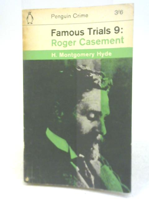Famous Trials Roger Casement 9th Series by H. Montgomery Hyde