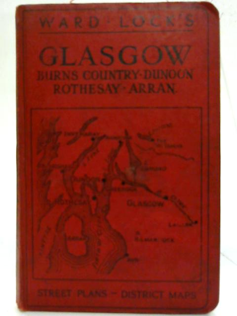 Glasgow. Burns Country, Dunoon, Rothesay, Arran. by Anon