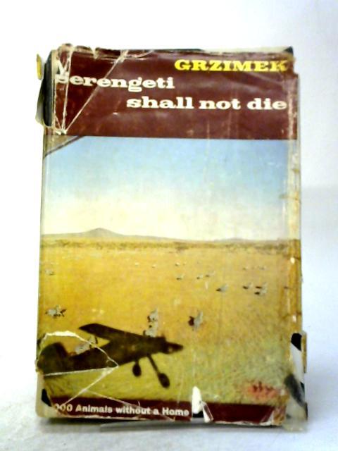 Serengeti Shall Not Die by Bernhard Grzimek and Michael Grzimek