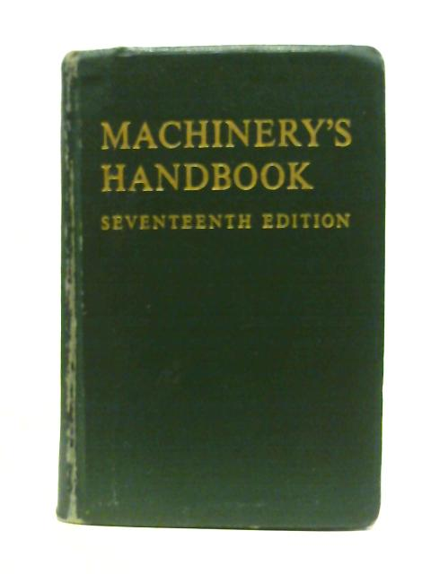 Machinery's Handbook: Seventeenth Edition by Unstated