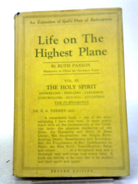 Life on the Highest Plane - Volume III By Ruth Paxson