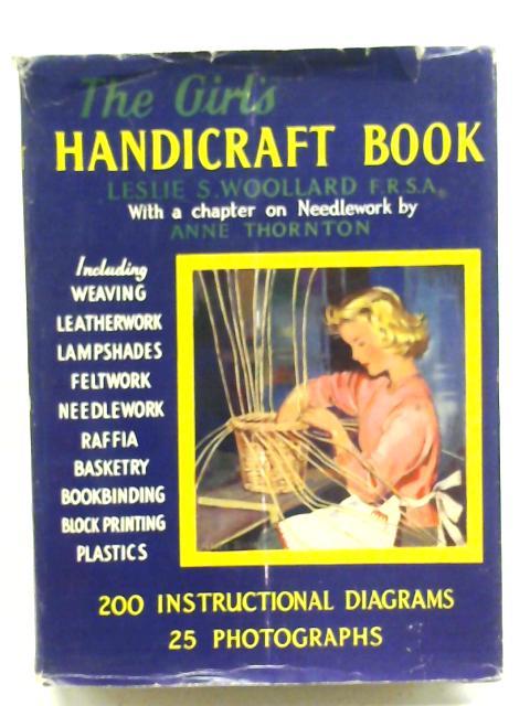 The Girls Handicraft Book by Woollard