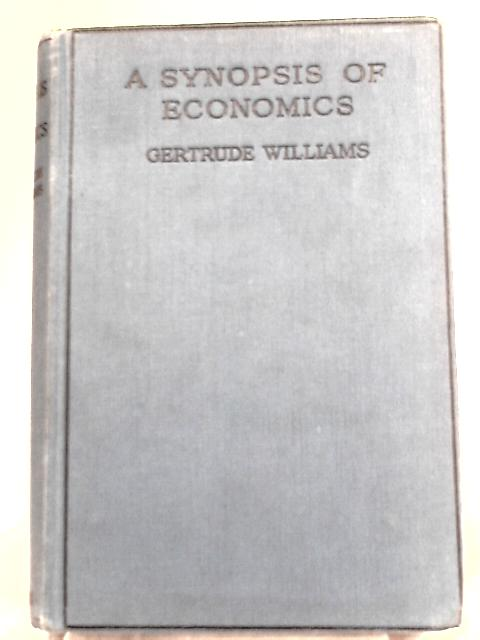 A Synopsis of Economics by Williams Gertrude