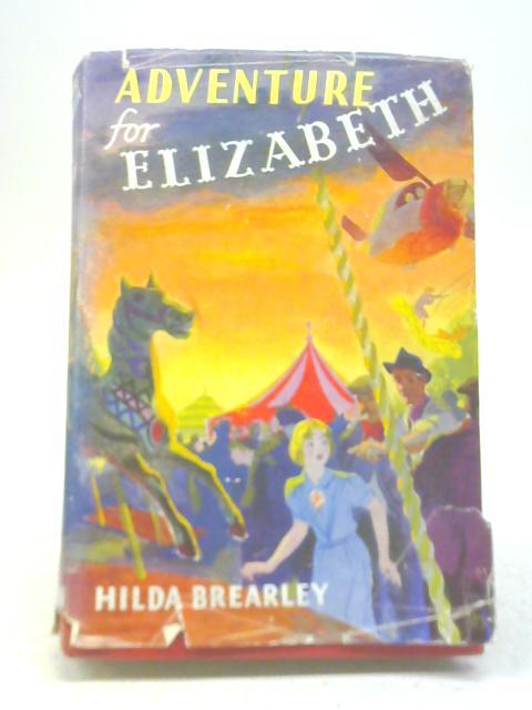 Adventure for Elizabeth by Hilda Brearley