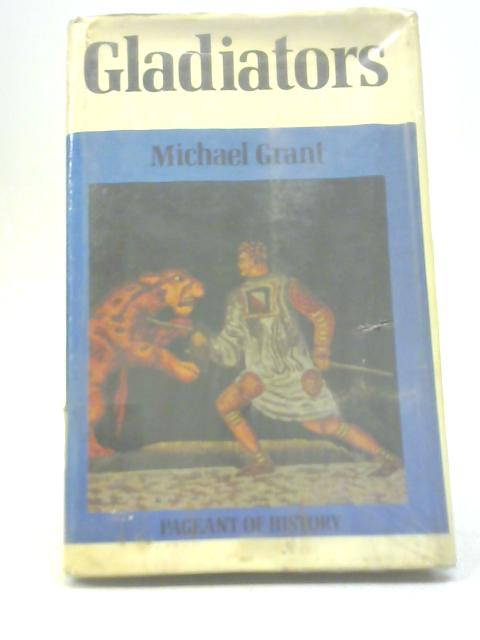 Gladiators By Michael Grant