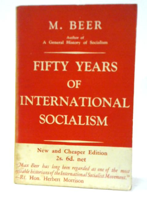 Fifty Years of International Socialism by Max Beer