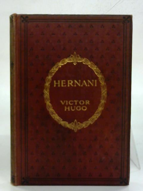 Hernani. By Victor Hugo