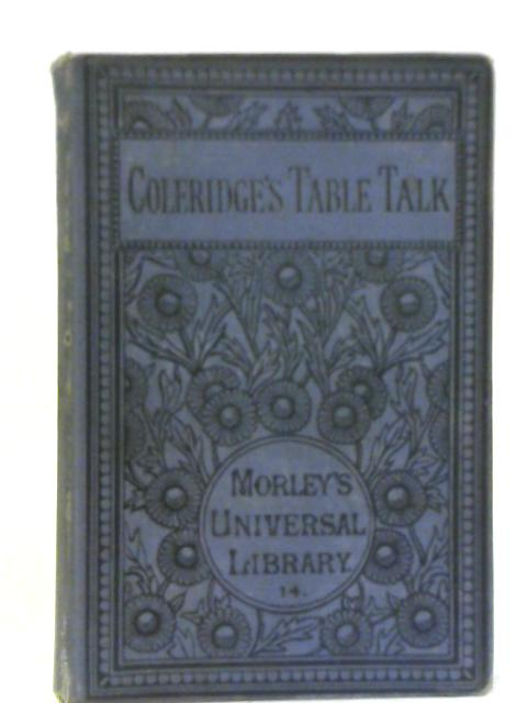 Table Talk of Samuel Taylor Coleridge by S.T. Coleridge