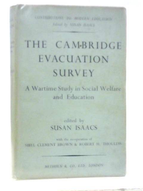 The Cambridge Evacuation Survey, a Wartime Study in Social Welfare and Education by Susan Isaacs