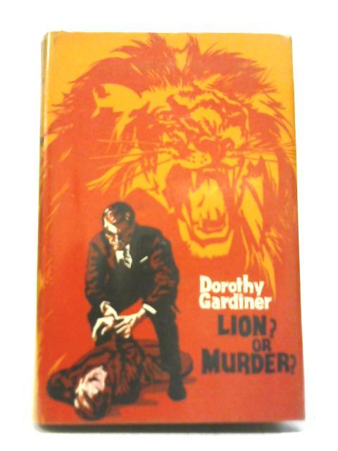 Lion? Or Murder? by Dorothy Gardiner