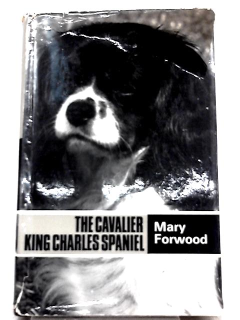 The Cavalier King Charles Spaniel By Mary Forwood