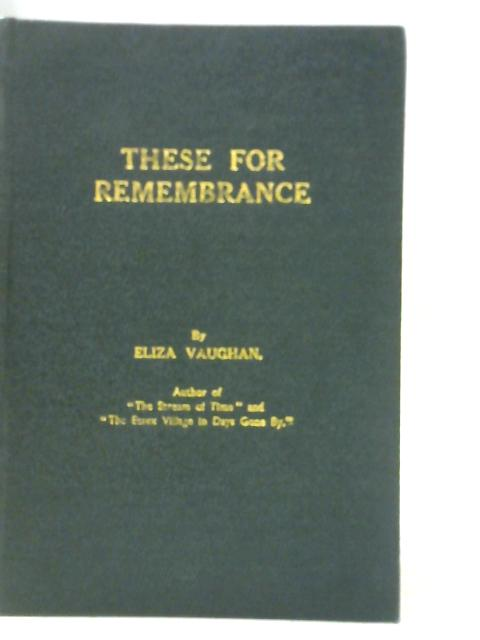 These for Remembrance By Eliza Vaughan
