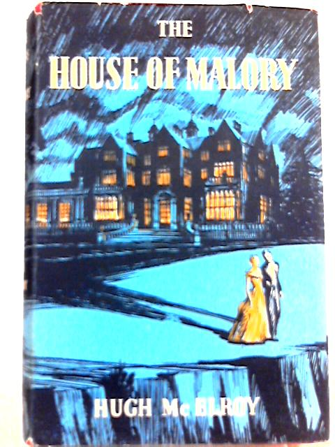 The House of Malory By Hugh Mcelroy