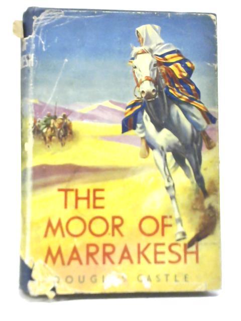 The Moor of Marrakesh by Douglas Castle