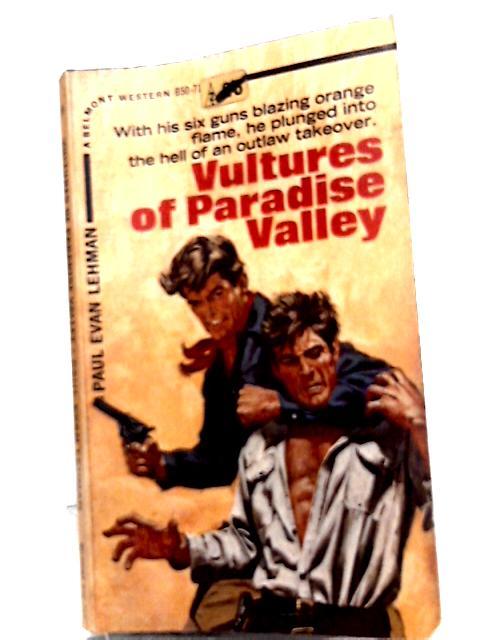Vultures of Paradise By Paul Evan Lehman