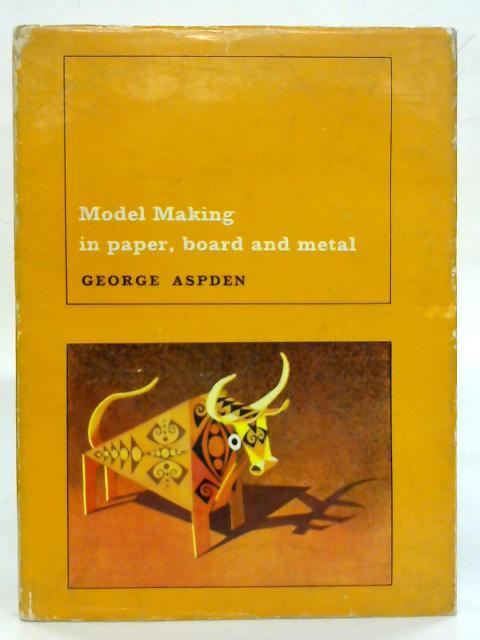 Model Making. By George Aspden