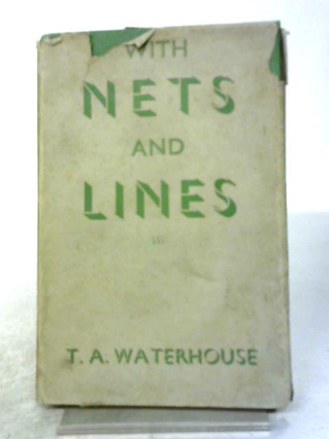 With Nets And Lines By T.A. Waterhouse