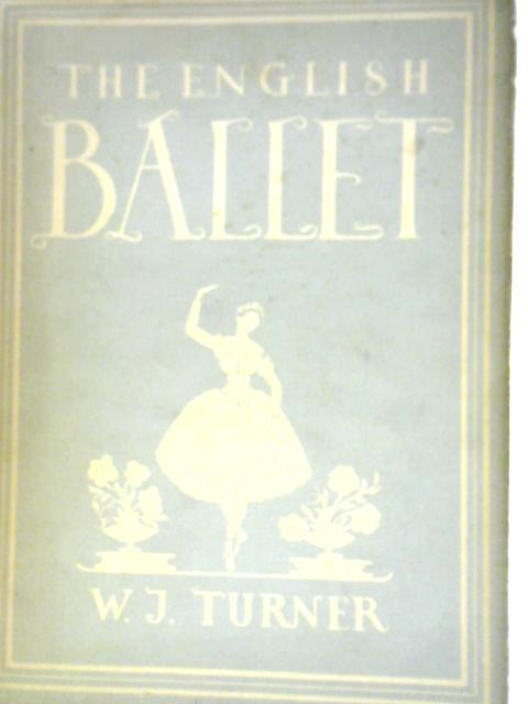 English Ballet By W J Turner