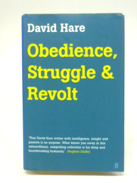 Obedience, Struggle and Revolt By Hare, David