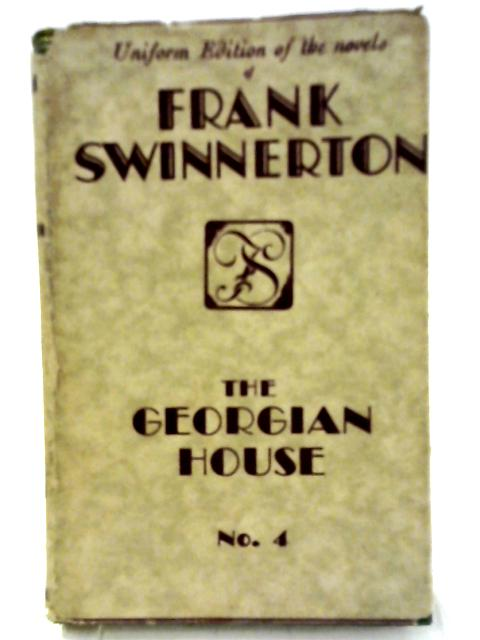 The Georgian House By Frank Swinnerton