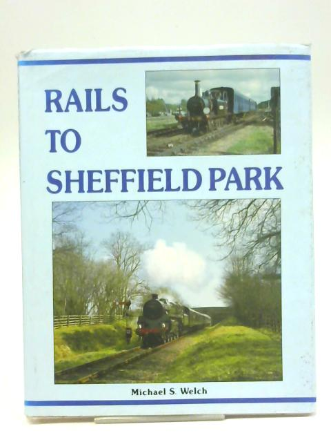 Rails to Sheffield Park By Michael Welch