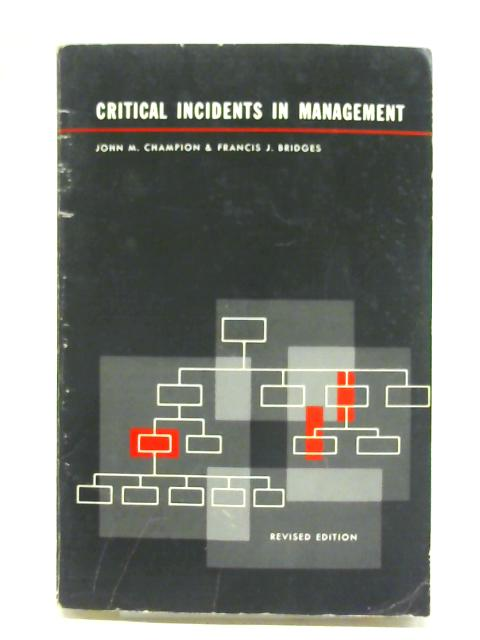 Critical Incidents In Management By John M. Champion