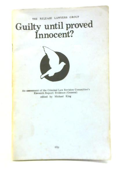 Guilty Until Proved Innocent? By Michael King