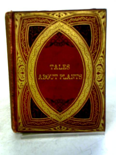 Tales About Plants By Peter Parley