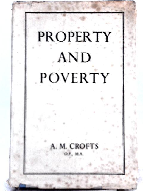 Property and Poverty By A. M. Crofts