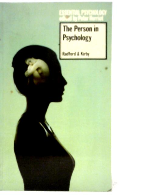 The Person in Psychology By John Radford and Richard Kirby