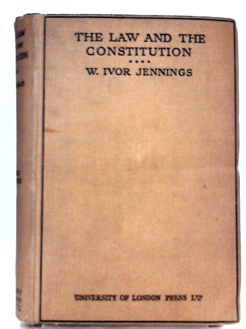 The Law and the Constituion By W. Ivor Jennings