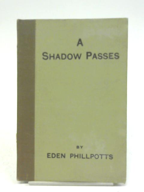 A Shadow Passes By Eden Phillpotts