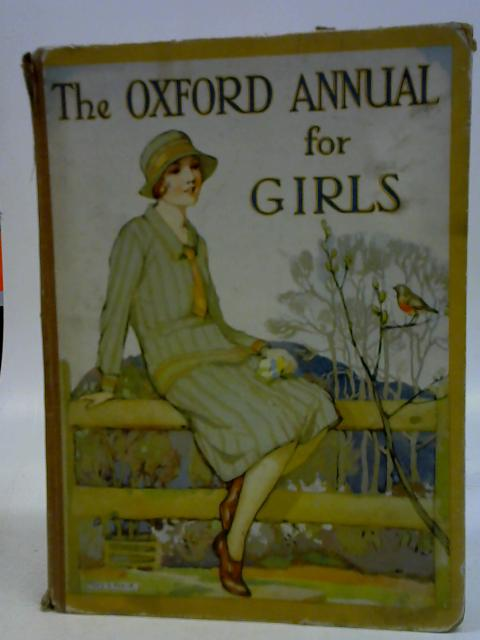 The Oxford Annual for Girls: Annual 9th year By Various