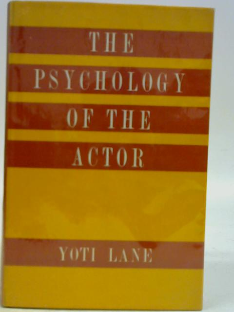The Psychology of the Actor By Yoti Lane
