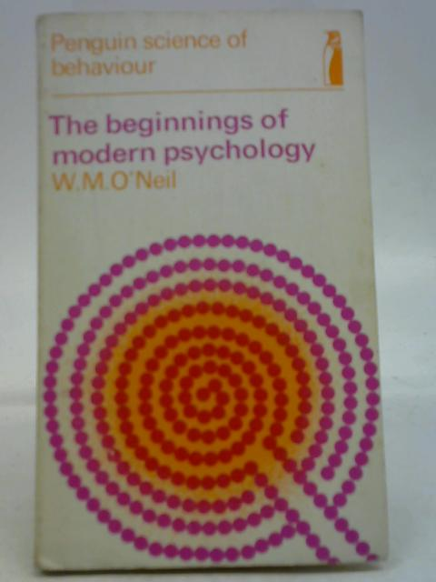 The Beginnings of Modern Psychology. By W.M. O'Neil
