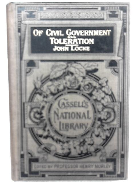Of Civil Government and Toleration By John Locke