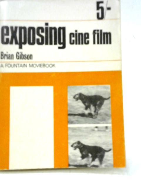 Exposing Cine Film By Brian Gibson