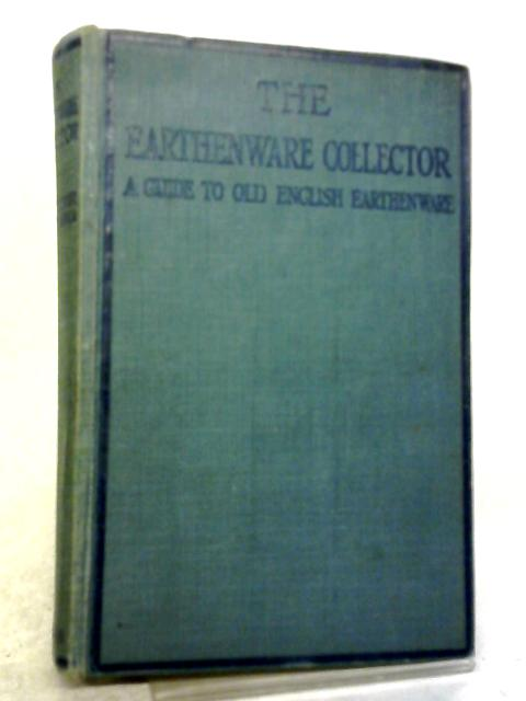 The Earthenware Collector By G.Woolliscroft Rhead
