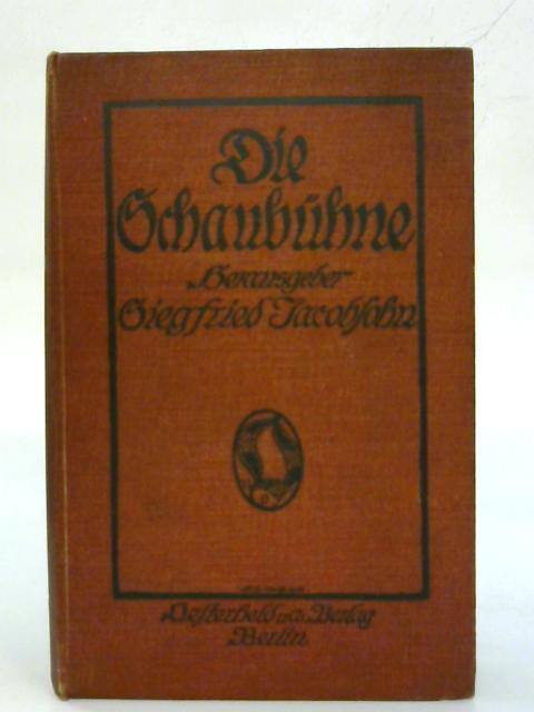 Die Schaubuhne. By Serausgeber Siegfried Jacobfohn
