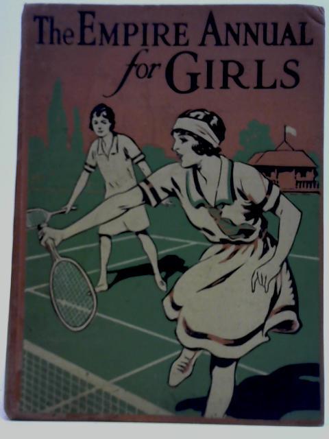 The Empire Annual for Girls. Volume Twenty By J Burnett Knowlton